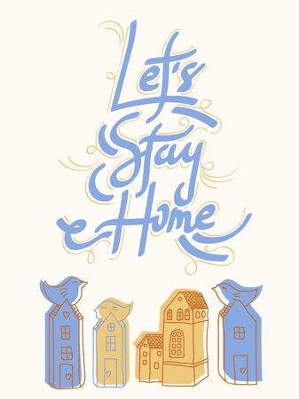 Let's stay home. Wall decoration in a simple handwritten style. Lettering with inspiring words. Covid-19. Corona and pandemic Фото со стока - 142934536