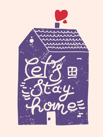 Let's stay home. Wall decoration in a simple handwritten style. Lettering with inspiring words. Covid-19. Corona and pandemic Фото со стока - 142934537