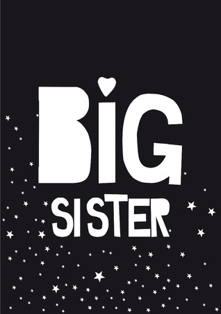 written big sister, phrase on a black background