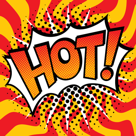 Pop Art cartoon HOT! text design with halftone effects on a wavy background.