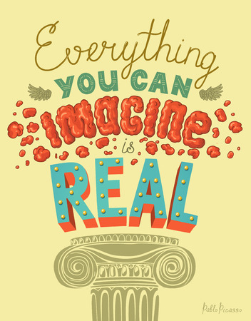 picasso: Everything You Can Imagine Is Real Quote. Hand drawn lettering. Typography Composition Phrase Quote Poster. Illustration