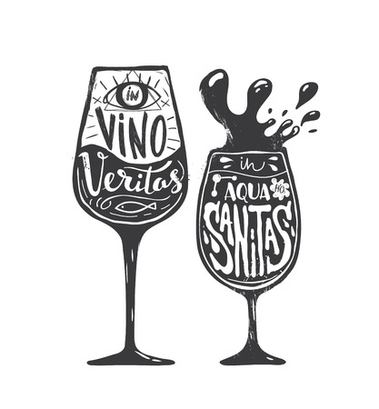 In Vino Veritas In Aqua Sanitas.  print with a quote lettering. Black and white illustration.
