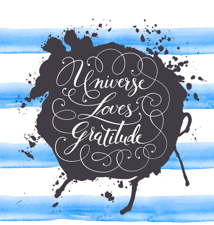 Hand-drawn calligraphy lettering on a watercolor background. Motivational, inspirational phrase Universe Loves Gratitude. Vector illustration. Illustration