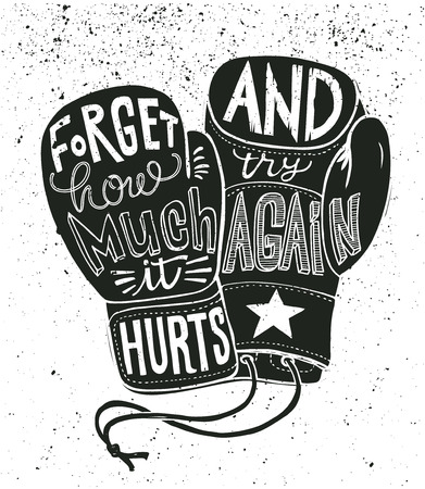 hurts: Boxing gloves vector illustration with stylish motivational lettering - Forget how much it hurts and try again Isolated. Sports card. Illustration