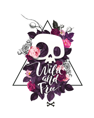 Wild and Free lettering. Fashion illustration with the cute cartoon skull and blooming roses on the background.