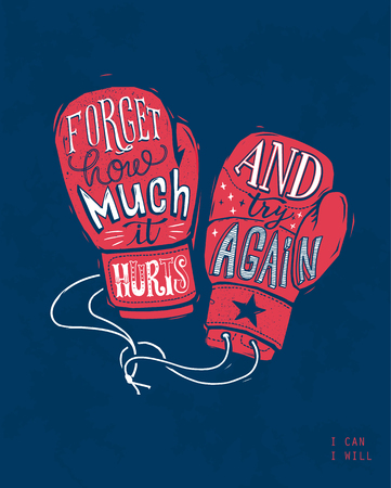 """Forget how much it hurts and try again"". Motivational phrase written with calligraphy writing within outline of boxing gloves. Hand lettering. Strength and staying power concept. Vector illustration."