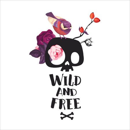 Wild and Free lettering. Fashion illustration with the cute cartoon skull Bird and blooming roses on the background. Could be used as T-shirt print, invitations, cards.