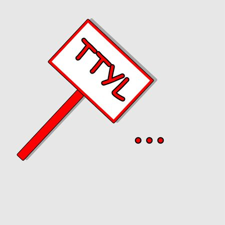 Red and white rectangular plate with abbreviation Talk to you later Çizim