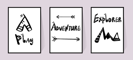 Black and white set of posters. Inscriptions Play, Adventure, Explorer and wigwam. Arrow and mountains. Doodle text Vector for wall decor. Monochrome drawing isolated on a white background. Simple scandinavian pictures for print clothes, stickers car.