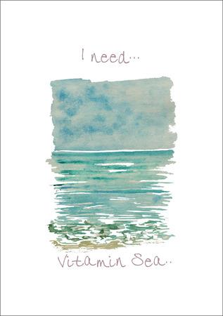 Paesaggio marino variopinto dell'acquerello di vettore con testo I neel vitamina mare. . Biglietto di auguri, libro. Può essere stampato su magliette, borse, poster, inviti, biglietti, custodie per telefoni, appunti