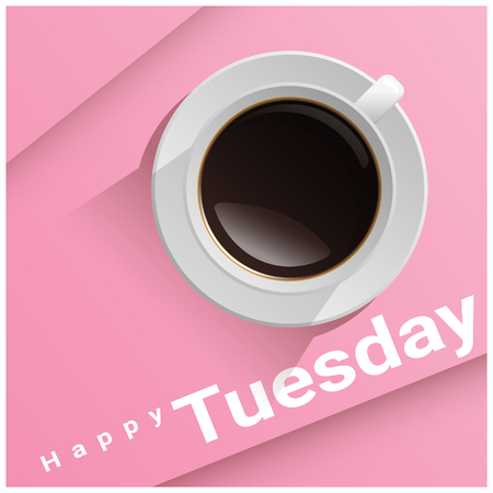 Happy Tuesday with top view of a cup of coffee on pink background , vector , illustration