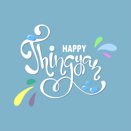 Happy thingyan water festival hand lettering card, background for banner, poster. Vector