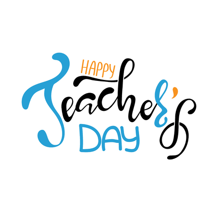 Happy Teacher's day inscription. Greeting card with calligraphy. Hand drawn lettering. Typography for invitation, banner, poster or clothing design. Vector quote. Illustration