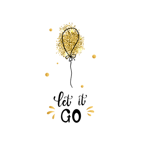 Let it go concept. Slogan lettering card. Hand drawn illustration phrase with balloon. Handwritten modern brush calligraphy for invitation and greeting card, t-shirt, prints and posters Vektoros illusztráció