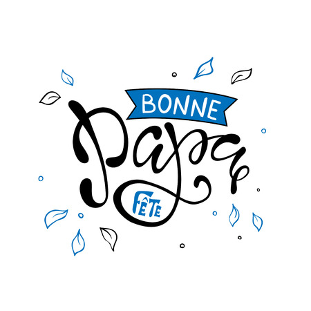 Hand lettering Fathers Day with heart in French: Bonne fete Papa. Template for cards, posters, prints.