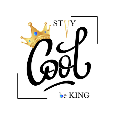 Stay Cool, be King. Fashion typography slogan print with realistic gold crown. Vector illustrations for t-shirt and clothing graphic, tee print design, textile graphic.