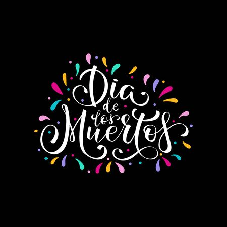 Dia de Muertos, day of the Dead spanish text lettering vector illustration. Holiday poster. Design for cards, prints, invitations. Çizim