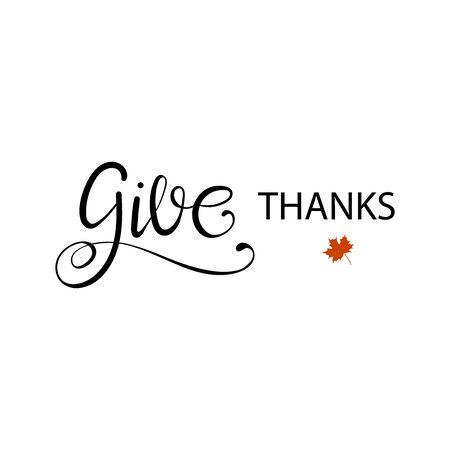 Give thanks hand painted lettering for Thanksgiving Day. Thanksgiving typography. Thanksgiving design for cards, prints, invitations.Black Lettering with red maple leaves on white background