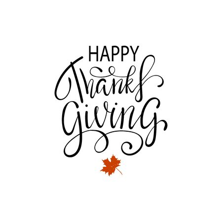 Hand painted Happy Thanksgiving lettering typography poster. Thanksgiving design for cards, prints, invitations. Black Lettering with red maple leaves on white background Ilustrace