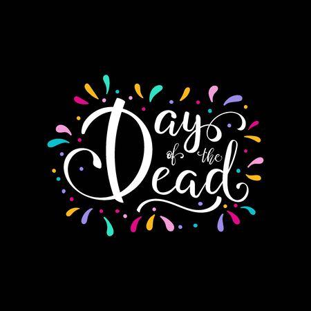 Day of the Dead lettering vector illustration. Holiday Poster for Dia de los Muertos. Design for cards, prints, invitations. Ilustração