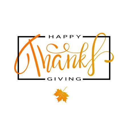 Hand painted Happy Thanksgiving lettering typography poster. Thanksgiving design for cards, prints, invitations. Lettering with red maple leaves