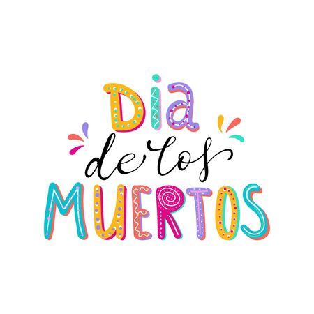 Dia de Muertos, day of the Dead spanish text lettering vector illustration. Holiday poster. Design for cards, prints, invitations. Ilustração
