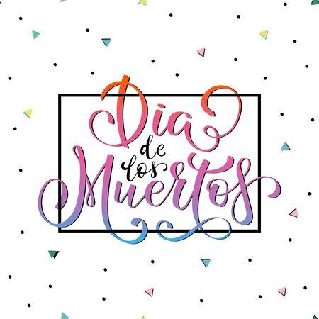 Dia de los Muertos, day of the Dead spanish text lettering vector illustration.