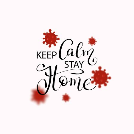 Keep calm and stay home - inspirational slogan for quarantine times. Covid-19
