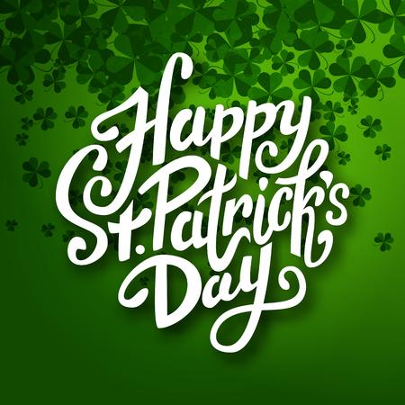 clover backdrop: Happy Saint Patricks day message, brush pen lettering on green shamrock background, postcard, illustration