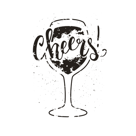 Cheers wine glass vector illustration with brush pen handwritten lettering, slogan, t-shirt print, poster