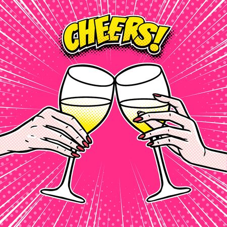 Cheers, girls drinking, hands with wine glasses, comic book panel, pop art style, vector illustration