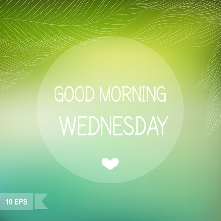 wednesday: Days of the Week  Good morning Wednesday on blurred background