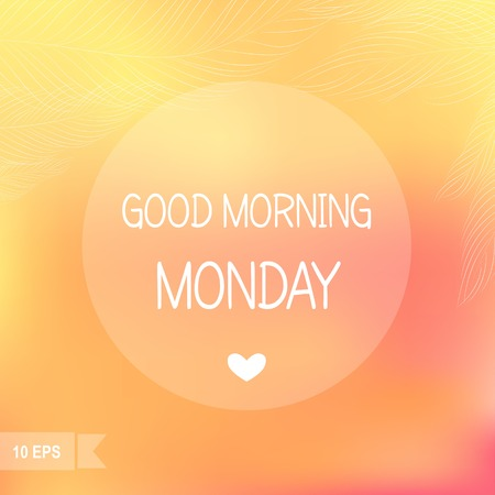 Days of the Week  Good morning Monday on blurred background  Illustration