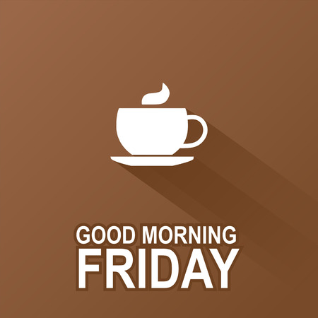 morning routine: Text good morning Friday on a brown background