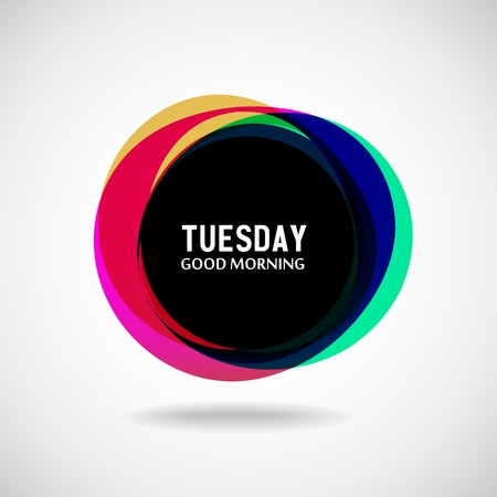 tuesday: Good Morning Tuesday  Abstract background  Vector  Day of the week