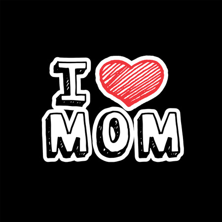 mom: I love mom, text with heart sign. Illustration