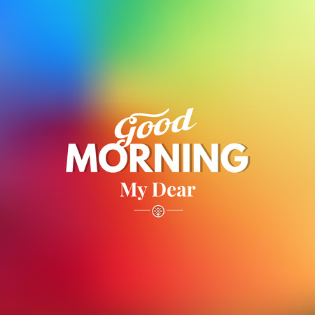 good weather: Text good morning on a blurred background. Illustration