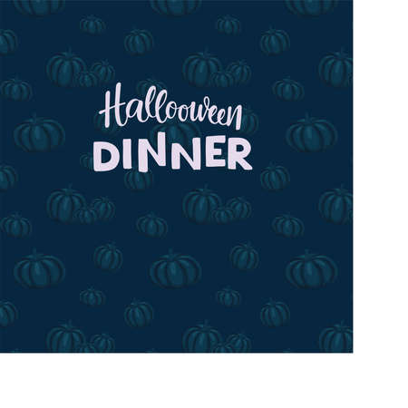 Halloween dinner - hand written sign on blue pumkins seamless pattern background. Vector stok illustration for invitation, banner, menu.