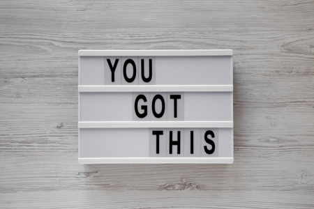 Modern board with text 'You got this'. Business concept. Overhead, top view, from above. Flat lay.