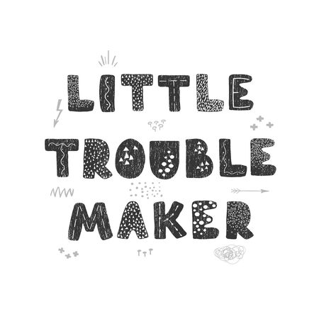 Vector illustration with hand drawn lettering - Little troublemaker. Black and white typography design in Scandinavian style for postcard, banner, t-shirt print, invitation, greeting card, poster Vettoriali