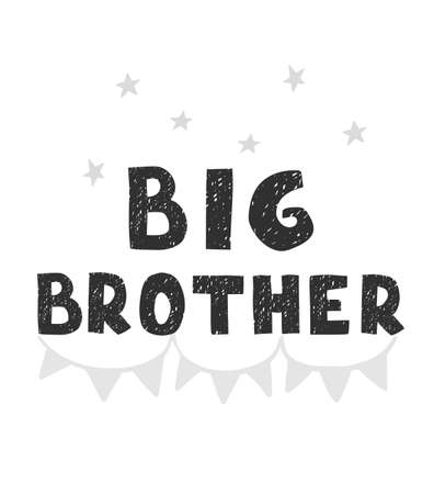 Vector illustration with hand drawn lettering - Big brother. Black and white typography design in Scandinavian style for postcard, banner, t-shirt print, invitation, greeting card, poster
