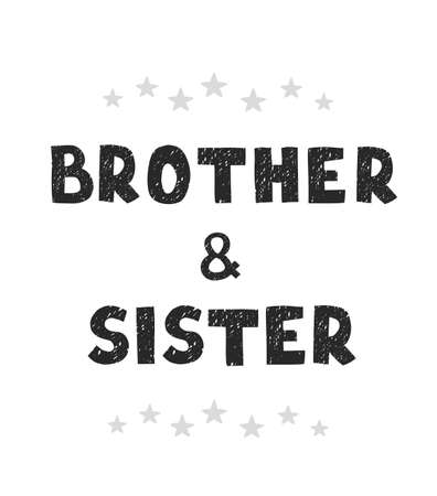 Vector illustration with hand drawn lettering - Brothers and sisters. Black and white typography design in Scandinavian style for postcard, banner, t-shirt print, invitation, greeting card, poster