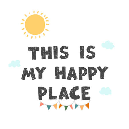 Vector illustration with hand drawn lettering - This is my happy place. Colourful typography design in Scandinavian style for postcard, banner, t-shirt print, invitation, greeting card, poster