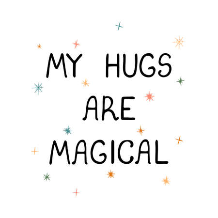 My hugs are magical - fun hand drawn nursery poster with lettering