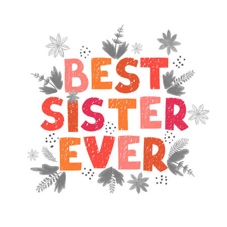 Best sister ever - fun hand drawn nursery poster with lettering Ilustração