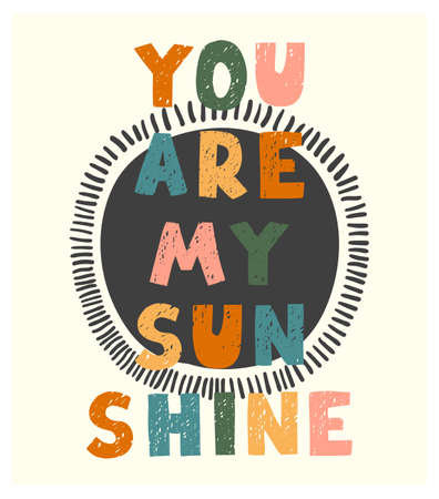 You are my sunshine - fun hand drawn nursery poster with lettering