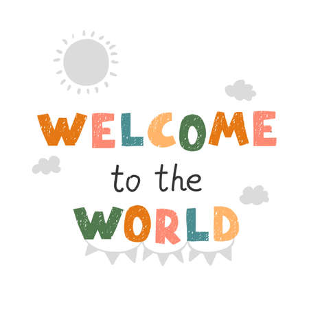 Welcom to the world - fun hand drawn nursery poster with lettering