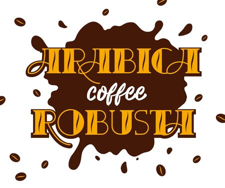 Arabica and Robusta coffee. Banner of coffee with hand lettering. Vector vintage illustration.