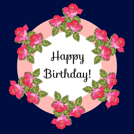 Happy birthday! Greeting card with pink roses. Vector illustration.