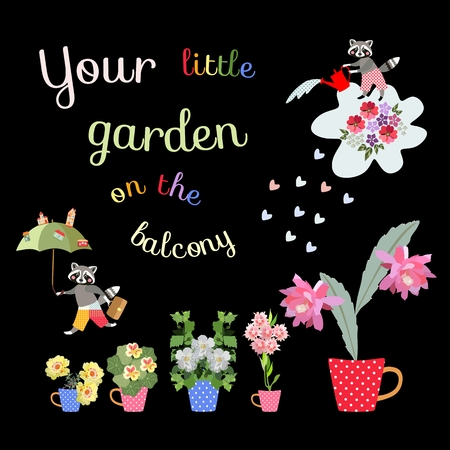 Your little garden on the balcony. Cute card with beautiful flowers in flowerpots - cups and raccoons.